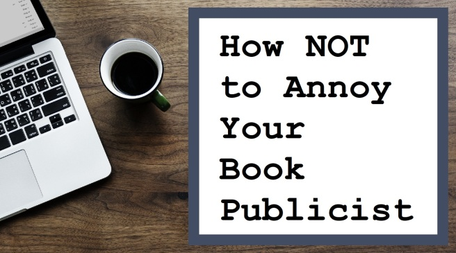 How NOT to Annoy Your Publicist book publicity how to promote your book market your book shareable Leslie D. Davis leslieddavis